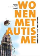 Wonen met autisme, werkboek voor begeleiders